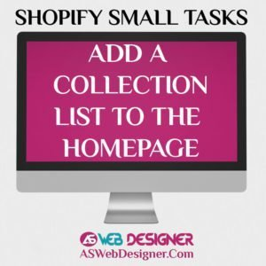 Shopify Expert Shopify Small Tasks AS Web Designer Shopify Design Agency Shopify Web Design Experts Shopify Design Services Add A Collection Lists To The Homepage