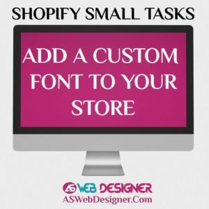 Shopify Expert Shopify Small Tasks AS Web Designer Shopify Design Agency Shopify Web Design Experts Shopify Design Services Add A Custom Font To Your Shopify Store