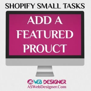 Shopify Expert Shopify Small Tasks AS Web Designer Shopify Design Agency Shopify Web Design Experts Shopify Design Services Add A Featured Product To Your Shopify Store