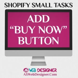 Shopify Expert Shopify Small Tasks AS Web Designer Shopify Design Agency Shopify Web Design Experts Shopify Design Services Add Buy Now Button To Shopify Store