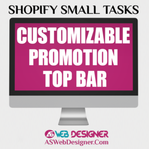 Shopify Expert Shopify Small Tasks Web Designer Shopify Design Agency Shopify Web Design Experts Shopify Design Services Customizable Promotion Top Bar