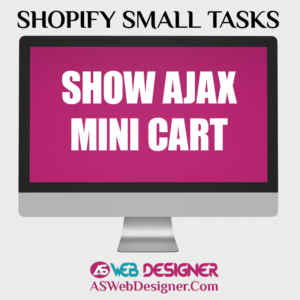 Shopify Expert Shopify Small Tasks Web Designer Shopify Design Agency Shopify Web Design Experts Shopify Design Services Show AJAX Mini Cart