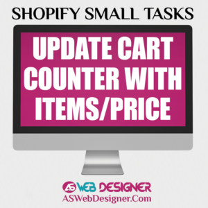 Shopify Expert Shopify Small Tasks Web Designer Shopify Design Agency Shopify Web Design Experts Shopify Design Services Update Cart Counter With Items Or Price
