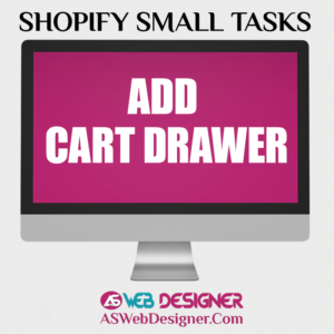 Shopify Experts Shopify Small Tasks Shopify Website Designer Shopify Design Services Shopify Website Design Agency Add Cart Drawer