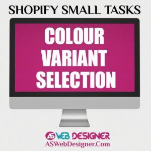 Shopify Experts Shopify Small Tasks Shopify Website Designer Shopify Design Services Shopify Website Design Agency Colour Variant Selection