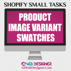 Shopify Experts Shopify Small Tasks Shopify Website Designer Shopify Design Services Shopify Website Design Agency Product Image Variant Swatches