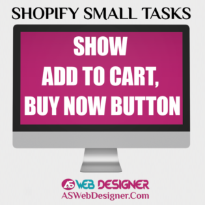 Shopify Experts Shopify Small Tasks Shopify Website Designer Shopify Design Services Shopify Website Design Agency Show Add To Cart Buy Now Button
