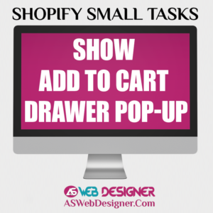 Shopify Experts Shopify Small Tasks Shopify Website Designer Shopify Design Services Shopify Website Design Agency Show Add To Cart Drawer Pop Up